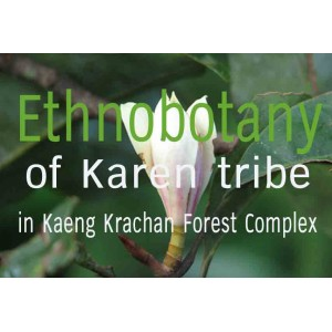 Ethnobotany in Kaeng Krachan forest complex (Thailand): rare, endemic and threatened plant species used  by indigenous people
